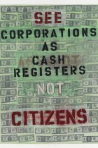 56. See corporations as cash registers not citizens
