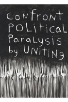 89. Confront political paralysis by uniting