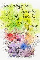 98. Sacralize the bounty of local small farms, Learn to plant your garden